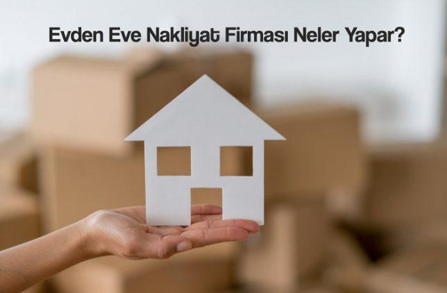 Evden Eve Nakliyat Firması Neler Yapar